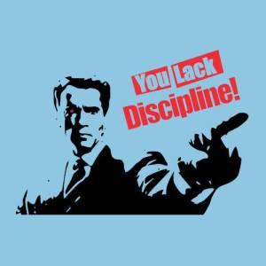 You Lack Discipline